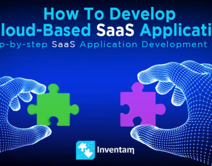 How to Develop a Cloud-Based SaaS Application: Step by Step Guide