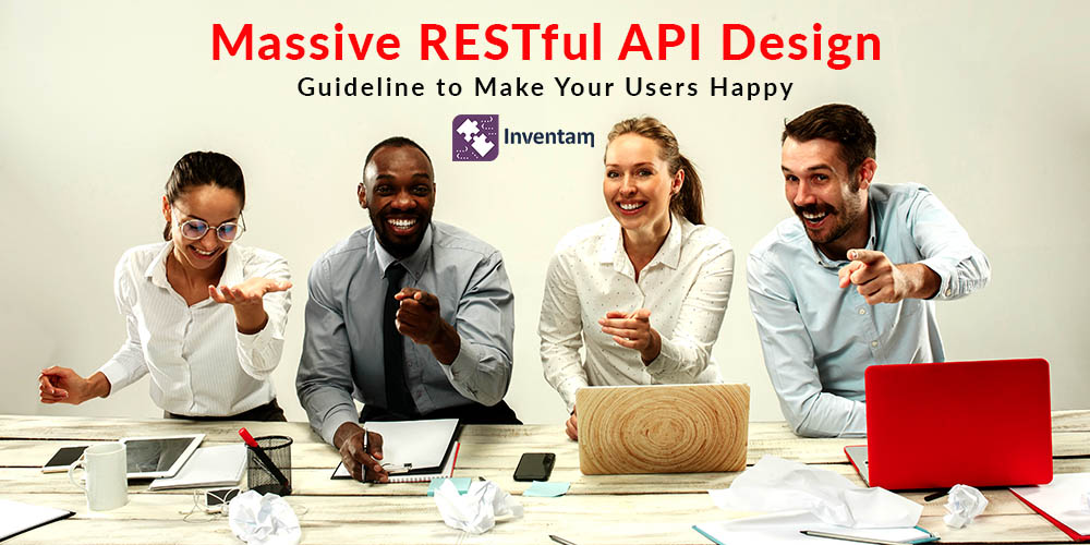 Massive RESTful API Design Guideline to Make Your Users Happy - Inventam Tech Solution